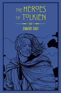 The Heroes of Tolkien by David Day (9780753732472) - PaperBack - Modern & Contemporary Fiction General Fiction