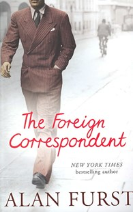 The Foreign Correspondent by Alan Furst (9780753822302) - PaperBack - Modern & Contemporary Fiction General Fiction