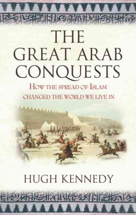 The Great Arab Conquests