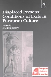 Displaced Persons: Conditions of Exile in European Culture by Sharon Ouditt (9780754605119) - HardCover - Reference