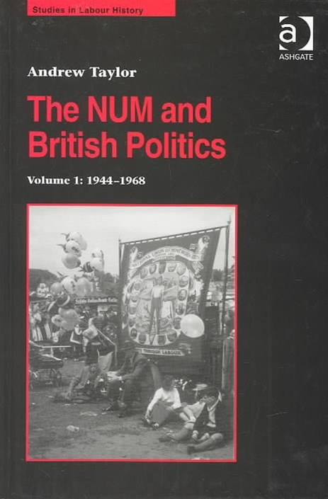 The NUM and British Politics: 1944-1968