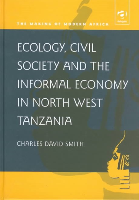 Ecology, Civil Society and the Informal Economy in North West Tanzania