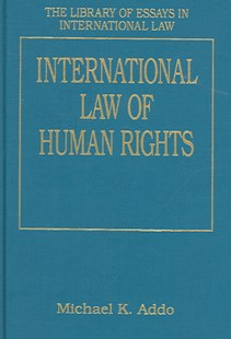 International Law of Human Rights by Michael K. Addo (9780754621584) - HardCover - Politics Political Issues
