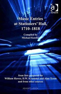 Music Entries at Stationers Hall, 1710-1818 by Mr Michael Kassler (9780754634584) - HardCover - Entertainment Music General