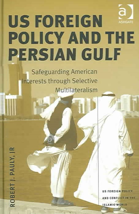 U.S. Foreign Policy and the Persian Gulf