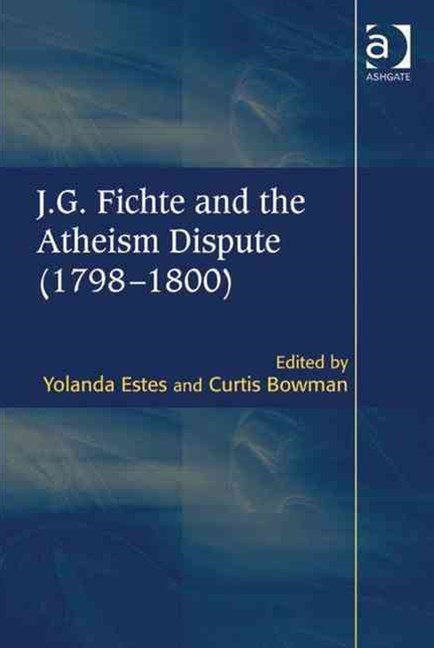 J.G. Fichte and the Atheism Dispute (1798-1800)