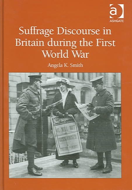 Suffrage Discourse in Britain during the First World War