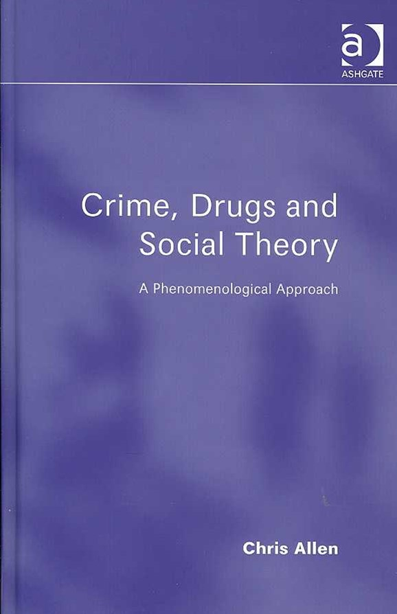 Crime, Drugs and Social Theory