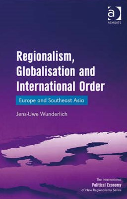 Regionalism, Globalisation and International Order