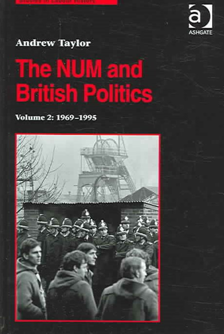 The NUM and British Politics: 1969-1995