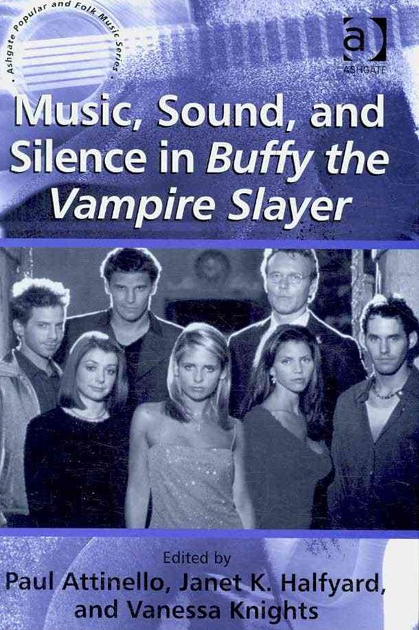 Music, Sound and Silence in &quote;Buffy the Vampire Slayer&quote;