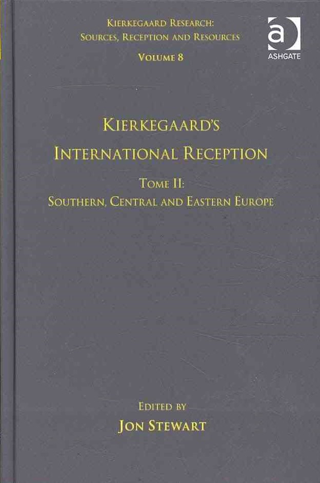 Kierkegaard's International Reception: Kierkegaard's International Reception - Southern, Central and Eastern Europe