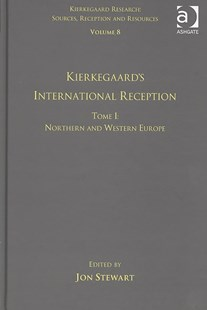 Kierkegaard's International Reception - Northern and Western Europe by Jon Stewart (9780754664963) - HardCover - Philosophy Modern