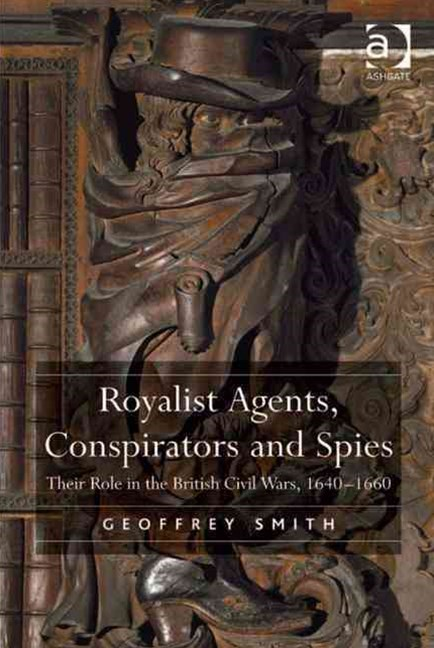 Royalist Agents, Conspirators and Spies