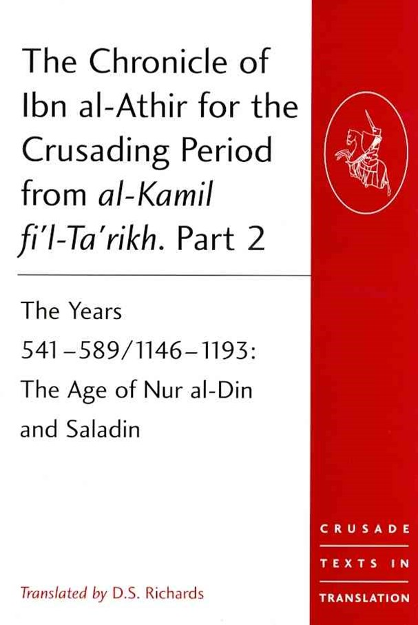 Chronicle of Ibn al-Athir for the Crusading Period from al-Kamil fi'l-Ta'rikh