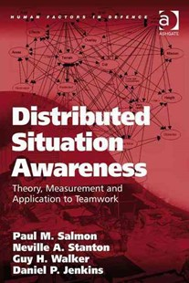 Distributed Situation Awareness by Paul M. Salmon, Guy H. Walker, Dr Daniel P. Jenkins, Professor Neville A. Stanton (9780754670582) - HardCover - Business & Finance Organisation & Operations