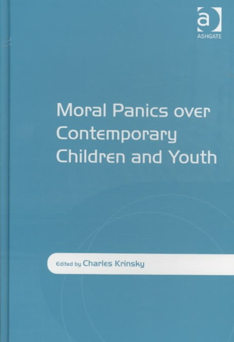 Moral Panics Over Contemporary Children and Youth