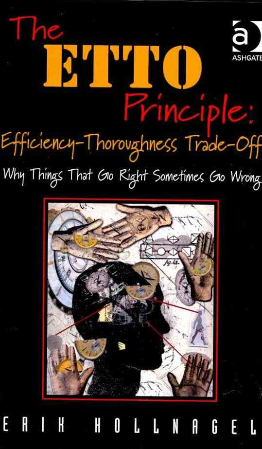 ETTO Principle: Efficiency-Thoroughness Trade-off