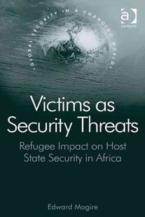 Victims as Security Threats by Edward Mogire (9780754678205) - HardCover - Military