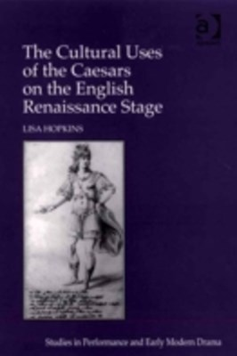 (ebook) Cultural Uses of the Caesars on the English Renaissance Stage