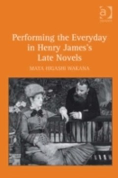 Performing the Everyday in Henry James