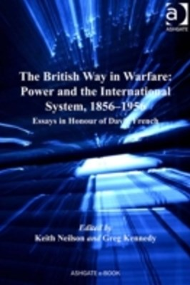 British Way in Warfare: Power and the International System, 1856-1956