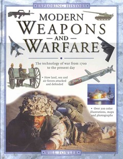 Exploring History: Modern Weapons & Warfare by WILLIAM FOWLER, Will Fowler (9780754804536) - HardCover - Non-Fiction History