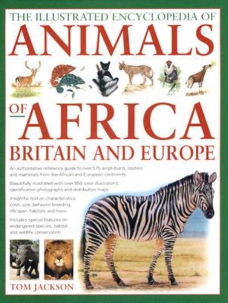 Illustrated Encyclopedia of Animals of Africa, Britain and Europe