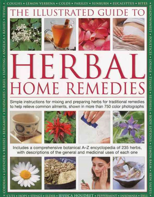 Illustrated Guide to Herbal Home Remedies