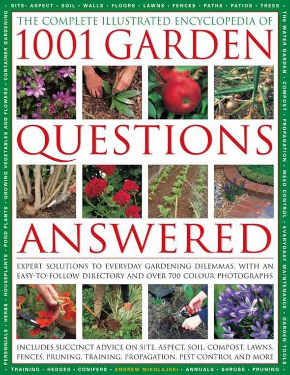 Complete Illustrated Encyclopedia of 1001 Garden Questions Answered