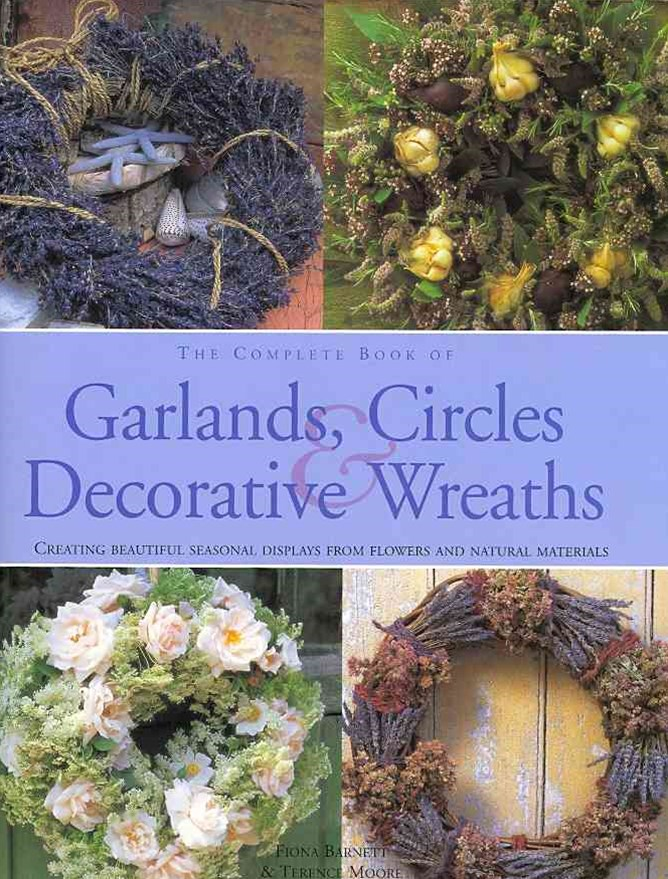 Complete Book of Garlands, Circles and Decorative Wreaths