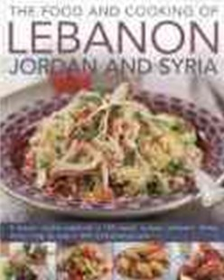 Food and Cooking of Lebanon, Jordan and Syria by GHILLIE BASAN, Ghillie Basan (9780754823513) - HardCover - Cooking Asian