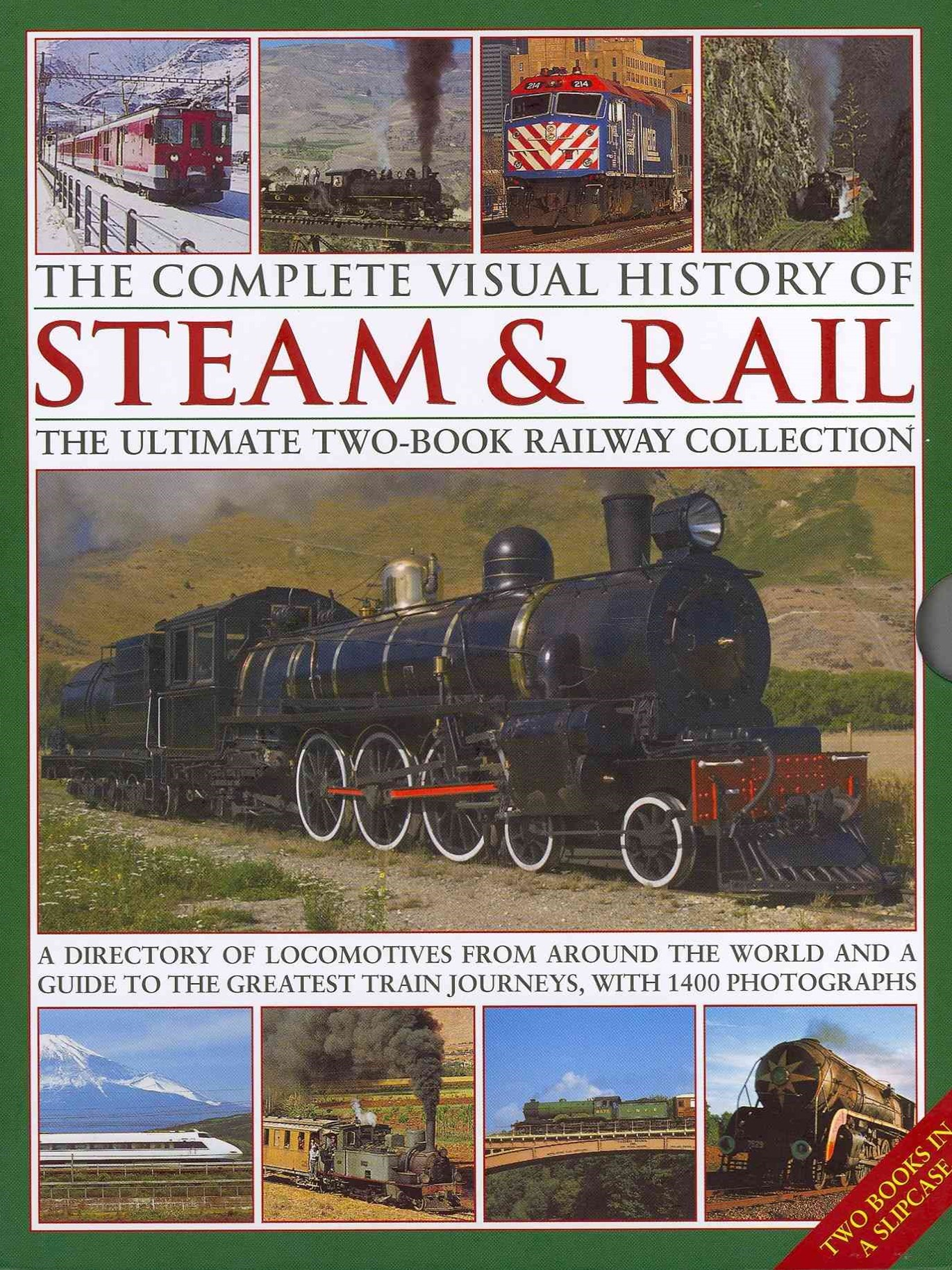 Complete Visual History of Steam & Rail