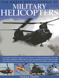 World Encyclopedia of Military Helicopters by FRANCIS CROSBY, Francis Crosby (9780754823865) - HardCover - History