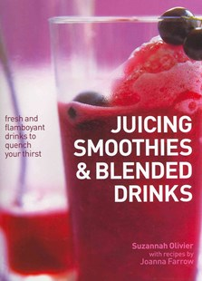 Juicing, Smoothies & Blended Drinks by OLIVIER, SUZANNAH & FARROW, JOANNA, Suzannah Olivier, Joanna Farrow (9780754824176) - HardCover - Cooking Alcohol & Drinks