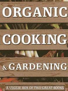 Organic Cooking & Gardening: A Veggie Box of Two Great Books by Ysanne Spevack, Christine Lavelle, Michael Lavelle, Michael Lavelle (9780754826606) - HardCover - Cooking Health & Diet
