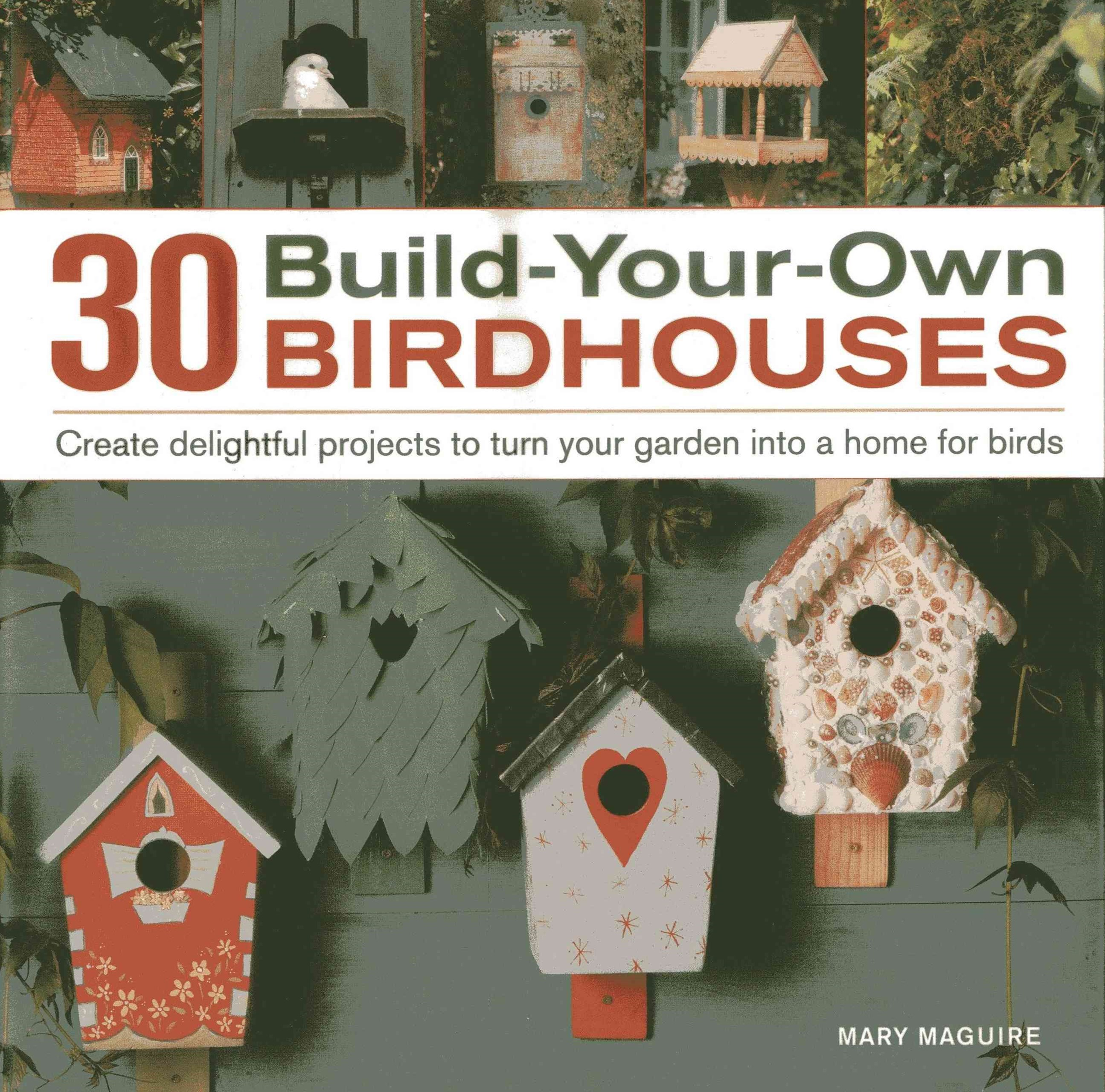 30 Build Your Own Birdhouses