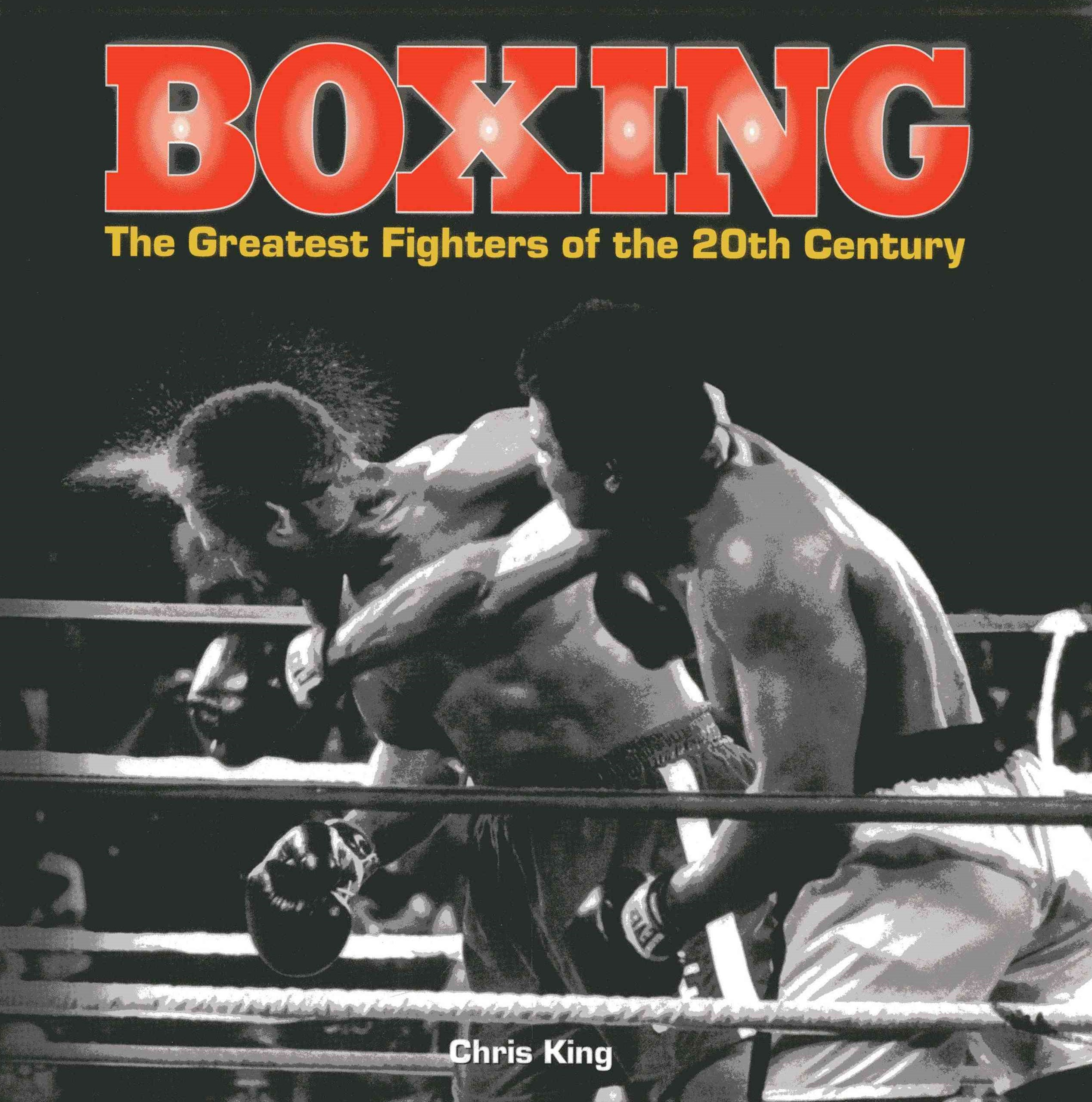 Boxing: The Greatest Fighters of the 20th Century