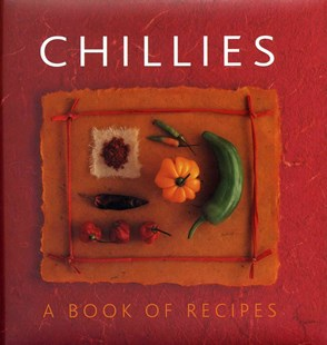 Chillies: A Book Of Recipes by HELEN SUDELL, Helen Sudell (9780754828389) - HardCover - Cooking Cooking Reference