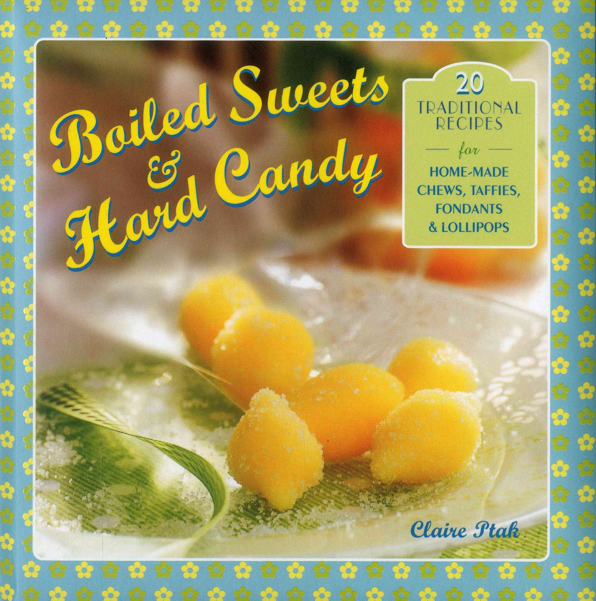 Boiled Sweets and Hard Candy