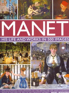 Manet: His Life and Work in 500 Images by RODGERS NIGEL (9780754828945) - HardCover - Art & Architecture Art Technique