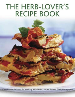 Herb-Lover's Recipe Book by FARROW JOANNE, Joanna Farrow (9780754829751) - HardCover - Cooking Cooking Reference