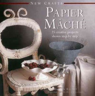 New Crafts: Papier Mache by ELLIOT MARION, Peter Williams (9780754830054) - HardCover - Craft & Hobbies Papercraft