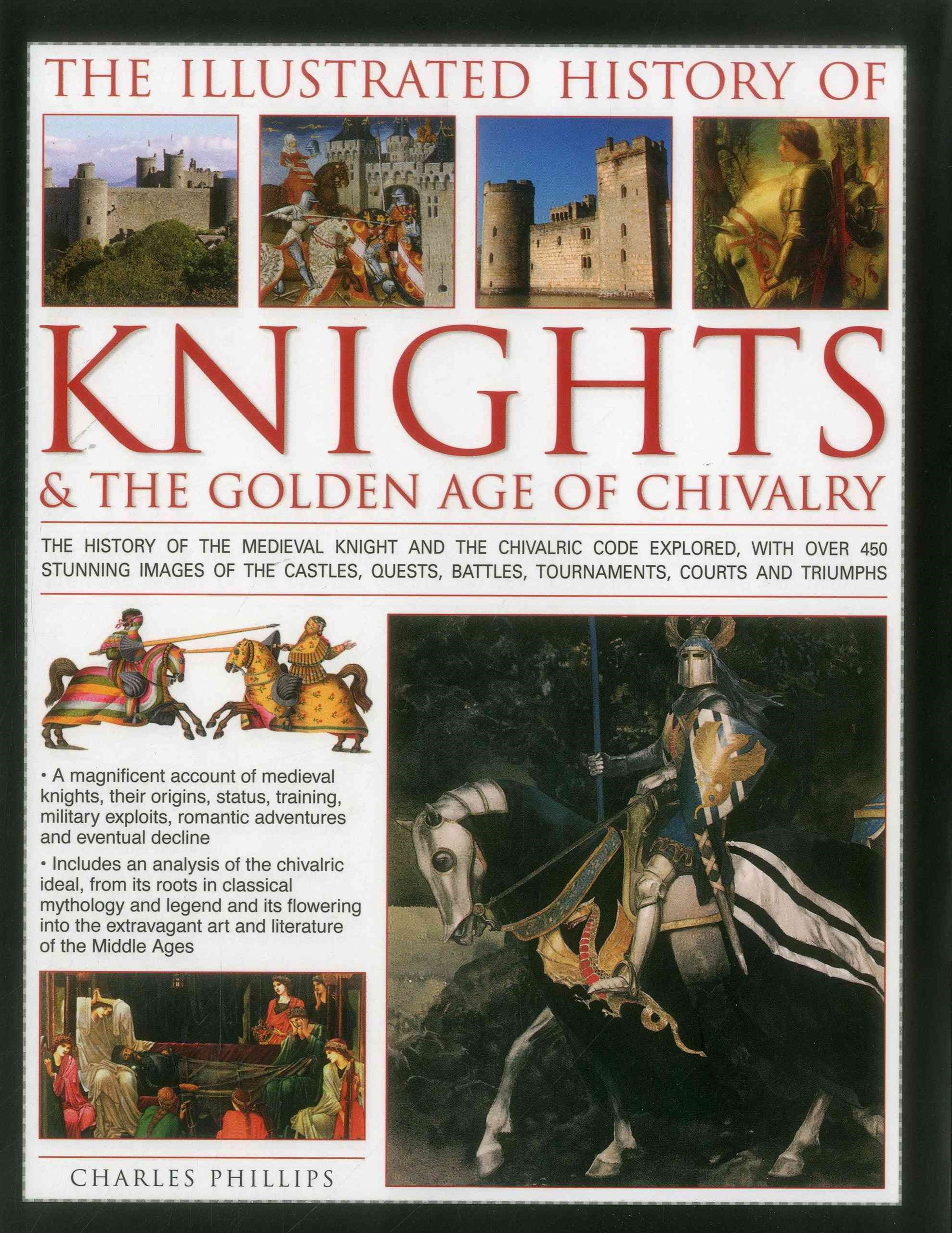 Illustrated History of Knights & the Golden Age of Chivalry