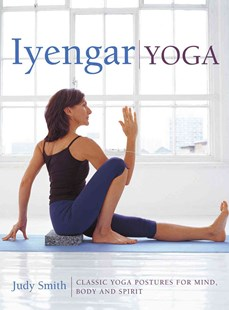 Iyengar Yoga by SMITH JUDY (9780754830764) - HardCover - Health & Wellbeing Fitness