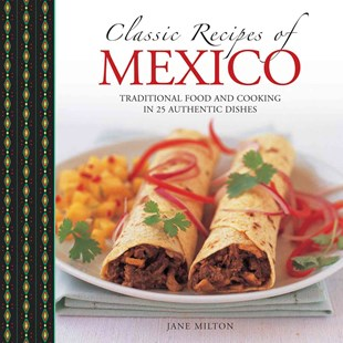 Classic Recipes of Mexico by MILTON JANE, Simon Smith (9780754830795) - HardCover - Cooking