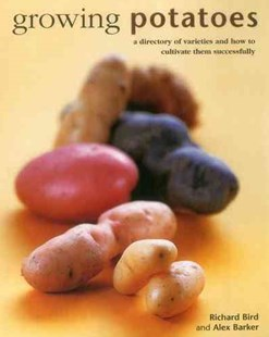 Growing Potatoes by BIRD RICHARD, Alex Barker (9780754831556) - HardCover - Cooking Cooking Reference
