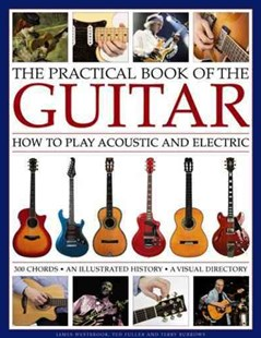 Practical Book of the Guitar: How to Play Acoustic and Electric by WESTBROOK JAMES & FULLER TED, Ted Fuller, Terry Burrows (9780754833468) - HardCover - Entertainment Music General