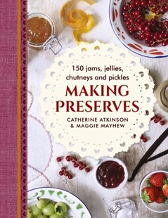 Making Preserves by MAYHEW MAGGIE, Catherine Atkinson (9780754834250) - HardCover - Cooking Cooking Reference