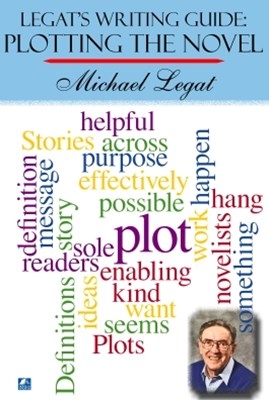 Legat's Writing Guide: Plotting The Novel